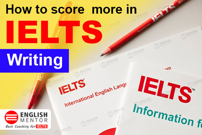 How to score more in IELTS Writing
